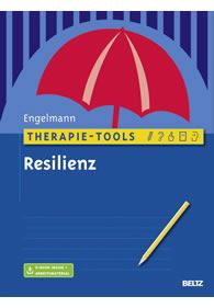 Bea Engelmann: Therapie-Tools: Resilienz